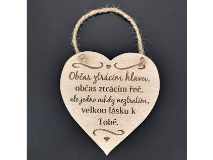 Dřevěné srdce s nápisem Občas ztrácím hlavu, občas..., masivní dřevo, 16 x 15 cm