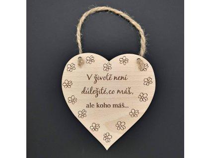Dřevěné srdce s nápisem V životě není důležité, co máš, ale..., masivní dřevo, 16 x 15 cm