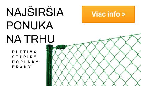 Najširšia ponuka plotov na trhu