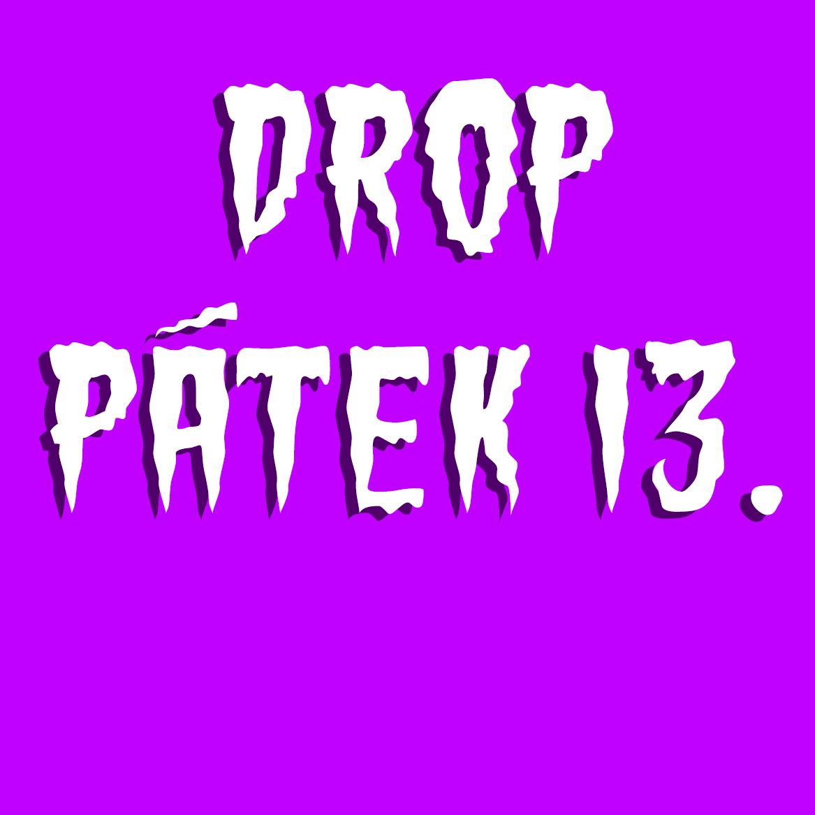 Drop pátek 13.
