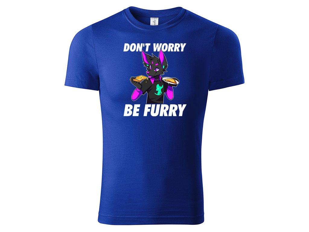 Tričko Don't Worry Be Furry modré
