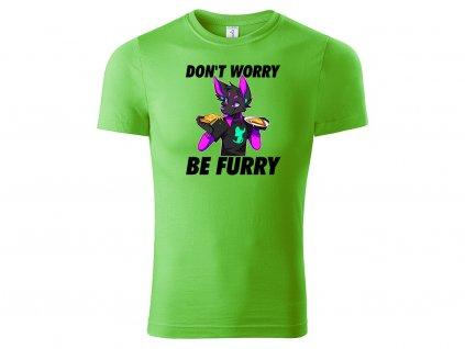 Tričko Don't Worry Be Furry zelené