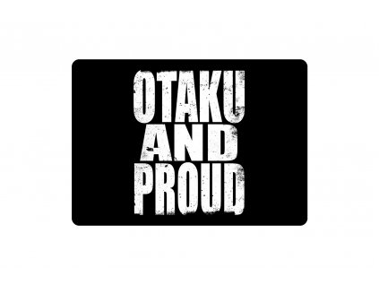 Otaku and proud
