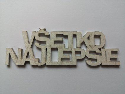 Drevený výrez VŠETKO NAJLEPŠIE 12x3,5cm