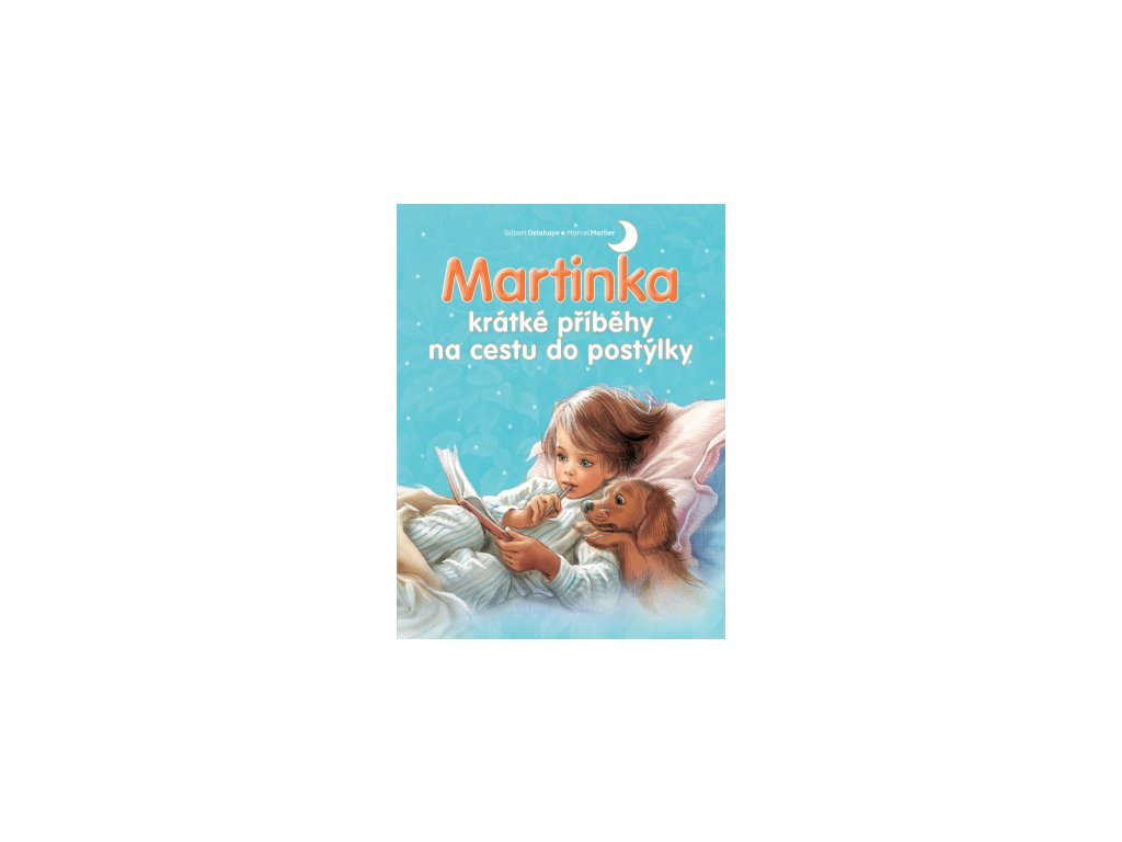 Martinka - krátké příběhy na cestu do postýlky