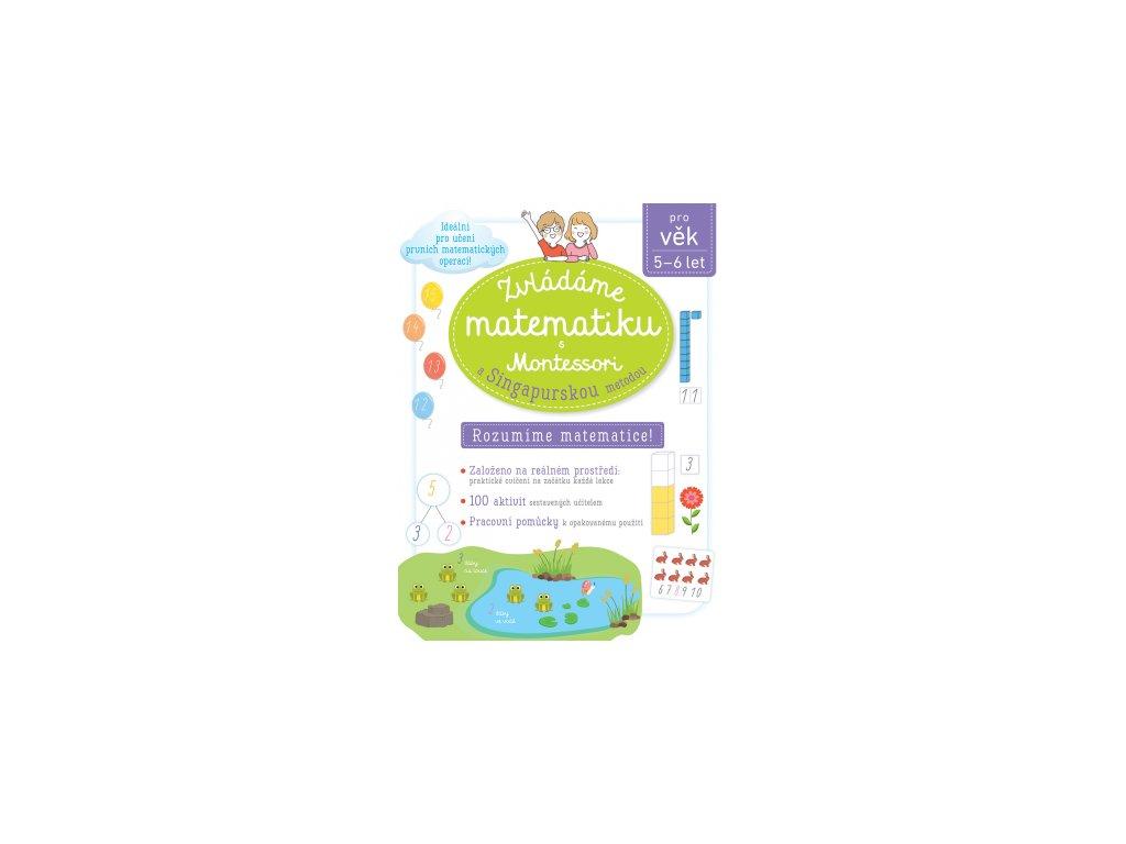 Zvládáme matematiku s Montessori a singapurskou metodou 5-6let