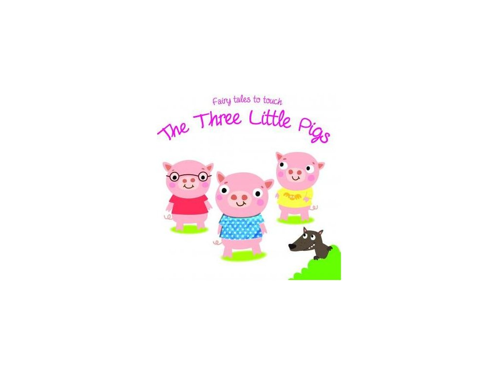 Fairy Tales to Touch: The Three Little Pigs