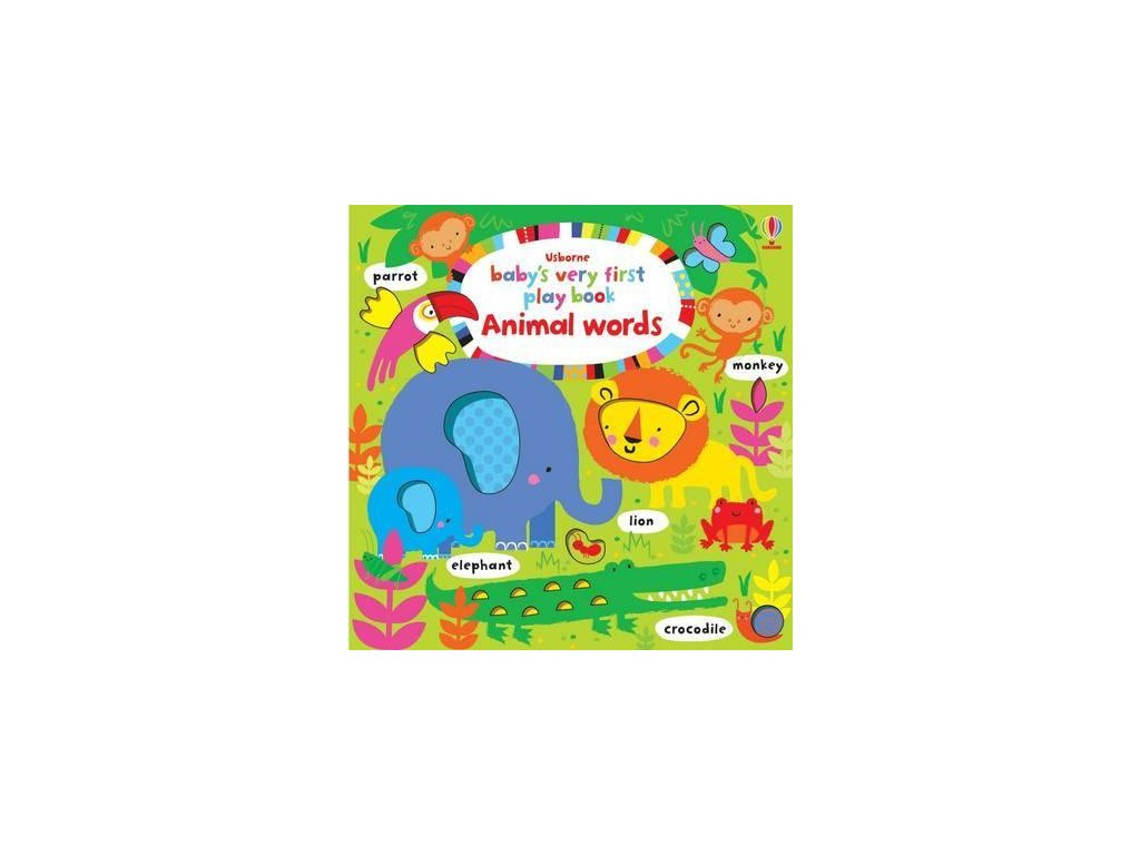 baby's very first play book: Animal words