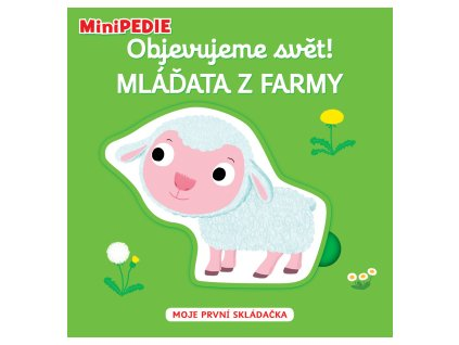 MiniPEDIE Objevujeme svět! Mláďata z farmy