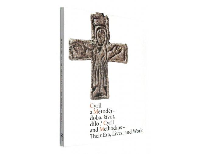 Cyril a Metoděj - doba, život, dílo