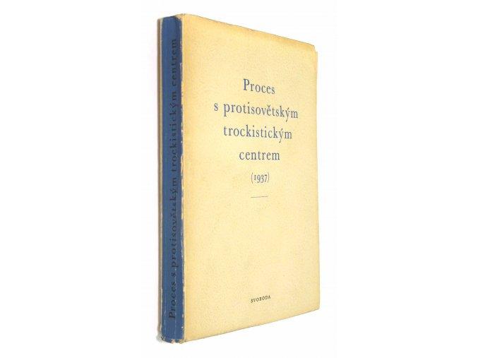 Proces s protisovětským trockistickým centrem roku 1937