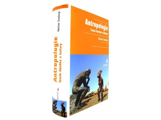 Antropologie : teorie člověka a kultury. Autor Václav Soukup.
