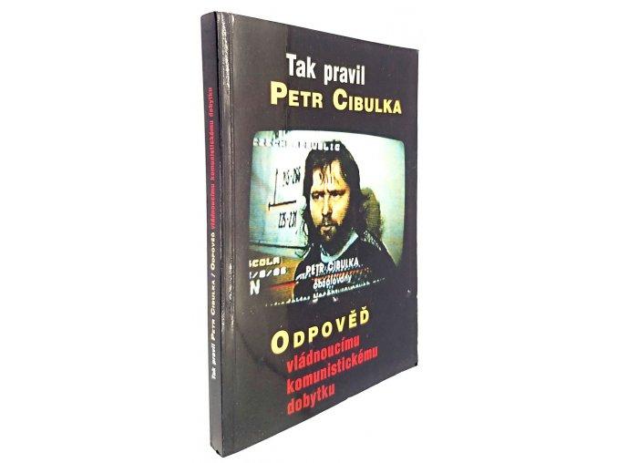 Tak pravil Petr Cibulka