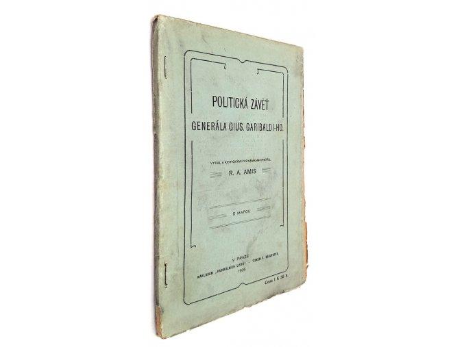 Politická závěť generála Gius. Garibaldiho