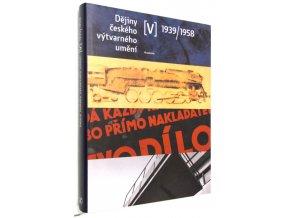 Dějiny českého výtvarného umění 1939/1958