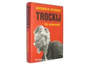 Trockij : pád revolucionáře