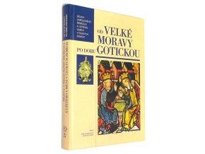 Od Velké Moravy po dobu gotickou
