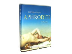 Aphrodite: Die Biographie