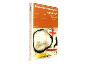 Přehled antropologických teorií kultury