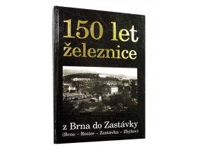 150 let železnice z Brna do Zastávky