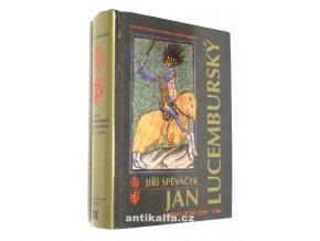 Jan Lucemburský a jeho doba 1296-1346