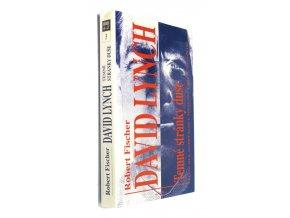 David Lynch : temné stránky duše