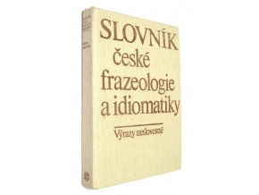 Slovník české frazeologie a idiomatiky - Výrazy neslovesné