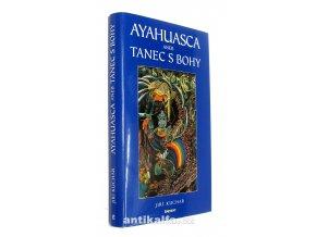 Ayahuasca, aneb, Tanec s bohy