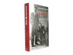 Eva Braunová : život s Hitlerem