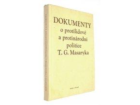 Dokumenty o protilidové a protinárodní politice T.G. Masaryka