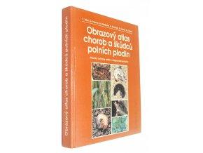 Obrazový atlas chorob a škůdců polních plodin