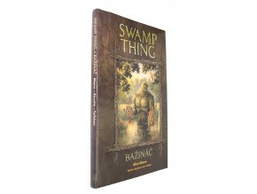 Swamp Thing - Bažináč