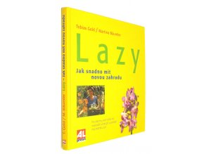 Lazy zahrada plná pohody i užitku