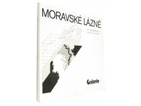 Moravské lázně v proměnách dvou staletí