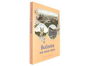 Bučovice : mé rodné město