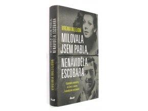 Milovala jsem Pabla, nenáviděla Escobara