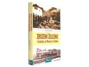 Zrození železnic v Čechách, na Moravě a ve Slezsku