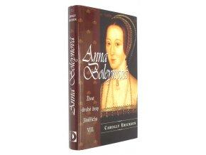 Život druhé ženy Jindřicha VIII.