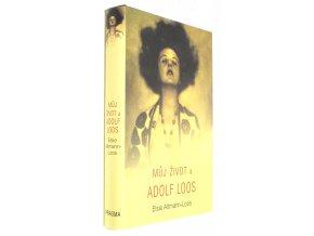 Můj život a Adolf Loos