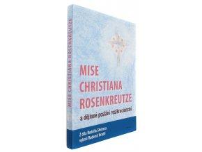38 398 mise christiana rosenkreutze a dejinne poslani rosikrucianstvi