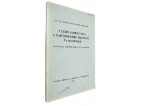 38 418 z dejin papiernictva a papiernickeho priemyslu na slovensku