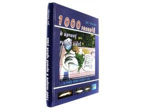 41 745 1000 receptu k uprave rybich jidel a maly atlas nasich ryb