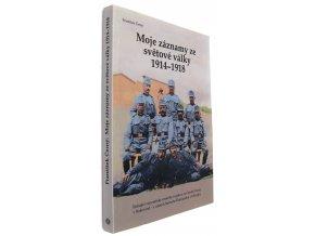 41 914 moje zaznamy ze svetove valky 1914 1918 strhujici vzpominky ceskeho vojaka z vychodni fronty v bukovine z uzemi dnesniho rumunska a ukrajiny