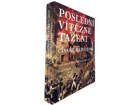 44 866 posledni vitezne tazeni cisare napoleona