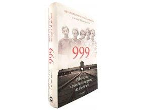 999 : příběh žen z prvního transportu do Osvětimi