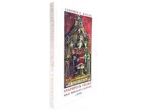 Svatopluk Veliký, král Moravanů a Slovanů