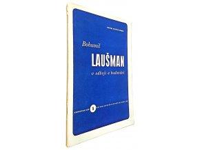 Bohumil Laušman v odboji a budování