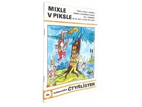 Mixle v piksle - Čtyřlístek č. 106