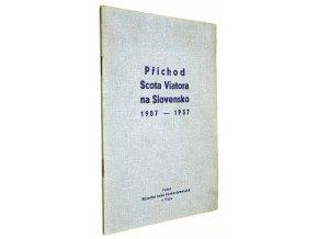 30. výročí příchodu Scota Viatora na Slovensko : manifestační schůze Národní rady československé