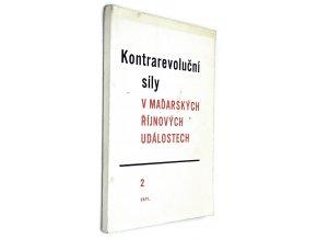 Kontrarevoluční síly v maďarských říjnových událostech II.